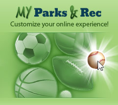 My Parks and Rec - Customize Your Online Experience!